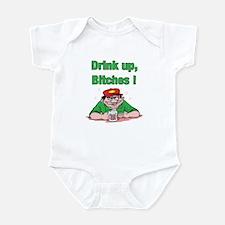 Drink up, Bitches Infant Bodysuit
