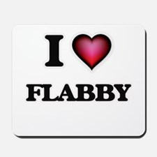 I love Flabby Mousepad