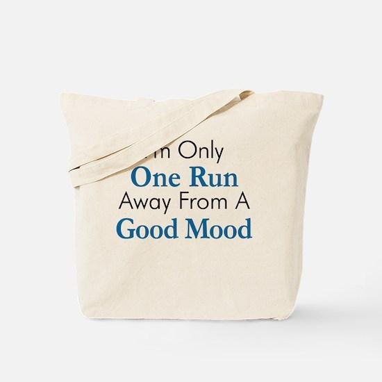 One Run Away Good Mood Tote Bag