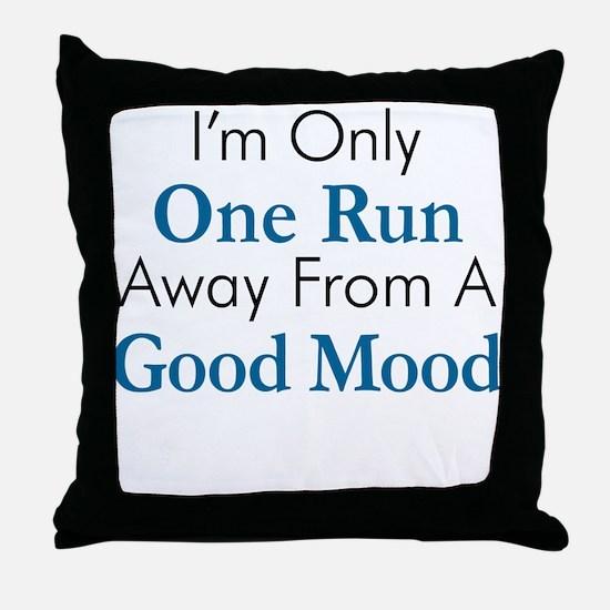 One Run Away Good Mood Throw Pillow