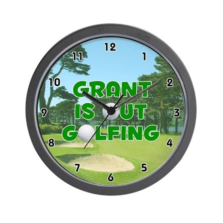 Grant is Out Golfing (Green) Golf Wall Clock