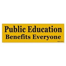 Public Education Benefits Bumper Sticker - yel