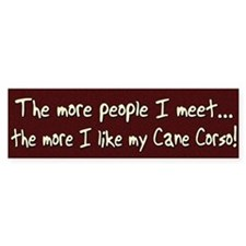 The More People Cane Corso Bumper Bumper Sticker