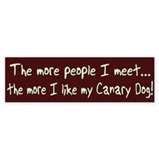 The More People Canary Dog Bumper Bumper Sticker