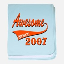 Awesome Since 2007 Birthday Designs baby blanket