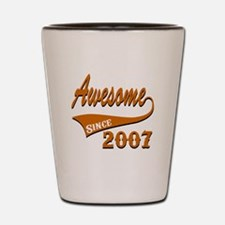 Awesome Since 2007 Birthday Designs Shot Glass
