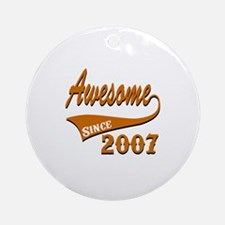 Awesome Since 2007 Birthday Designs Round Ornament