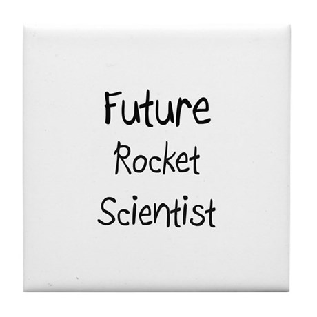 Future Rocket Scientist Tile Coaster