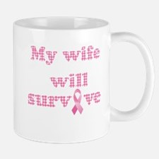 My wife will survive cancer Mugs