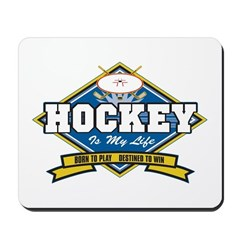 Hockey Is My Life Mousepad