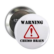 "Warning Chemo Brain 2.25"" Button"