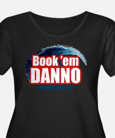 H5O Book Em Danno Plus Size T-Shirt