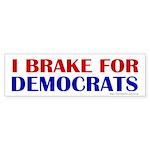 I Brake for Democrats Bumper Sticker