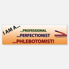 Professional, Perfectionist, Phlebotomist Bumper S