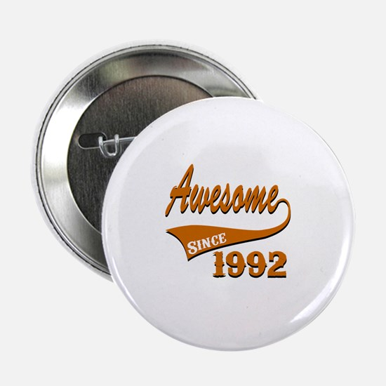 """Awesome Since 1992 Birthday Designs 2.25"""" Button"""