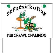 Pub Crawl Champion Yard Sign