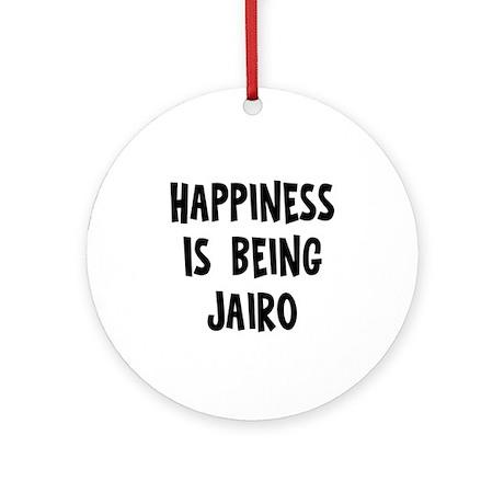 Happiness is being Jairo Ornament (Round)