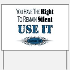 Right To Remain Silent Yard Sign