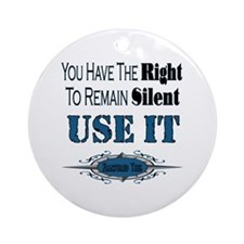 Right To Remain Silent Ornament (Round)