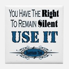 Right To Remain Silent Tile Coaster