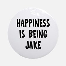 Happiness is being Jake Ornament (Round)