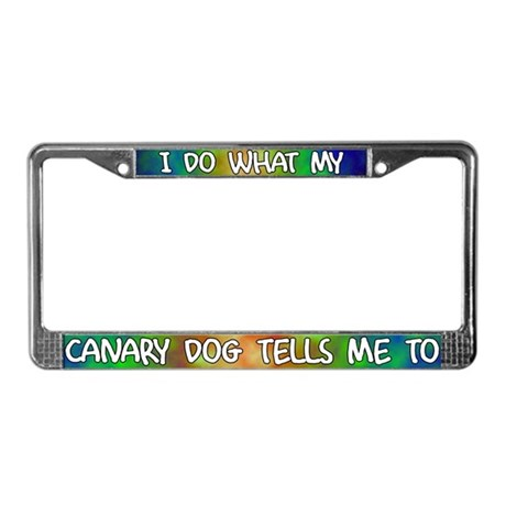 Do what Canary Dog License Plate Frame