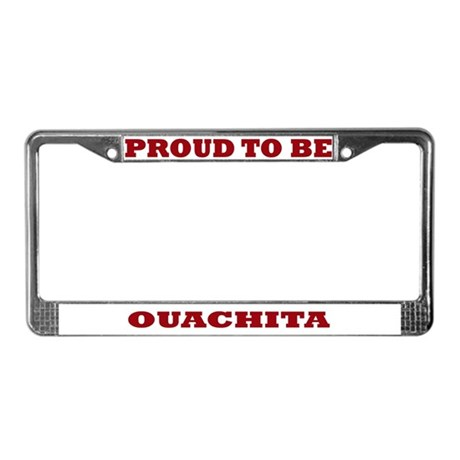Proud to Be Ouachita License Plate Frame