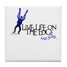 LIVE LIFE ON THE EDGE-AND SOAR Tile Coaster