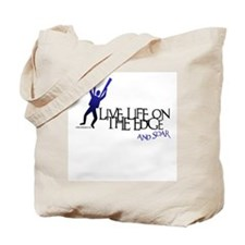 LIVE LIFE ON THE EDGE-AND SOAR Tote Bag