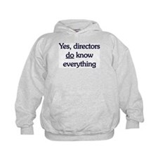 Yes, Directors Know Everything Hoodie