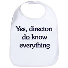 Yes, Directors Know Everything Bib