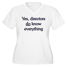 Yes, Directors Know Everything T-Shirt
