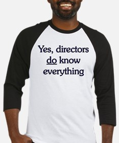 Yes, Directors Know Everything Baseball Jersey