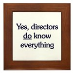Yes, Directors Know Everything Framed Tile