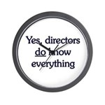 Yes, Directors Know Everything Wall Clock