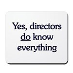 Yes, Directors Know Everything Mousepad