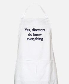 Yes, Directors Know Everything BBQ Apron