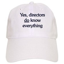 Yes, Directors Know Everything Baseball Cap