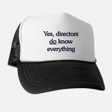 Yes, Directors Know Everything Trucker Hat