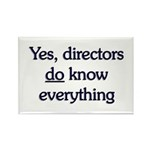 Yes, Directors Know Everything Rectangle Magnet (1