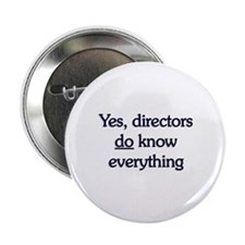"Yes, Directors Know Everything 2.25"" Button"
