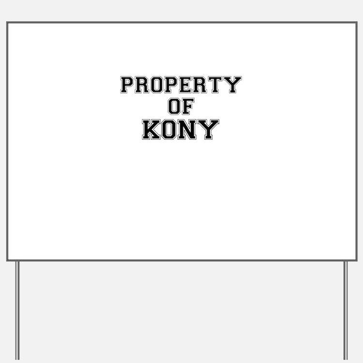 Property of KONY Yard Sign