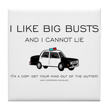 Big Cop Busts Tile Coaster