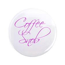 """Coffee Snob"" - 3.5"" Button"