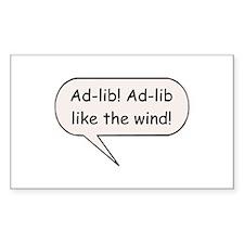 Ad-Lib! Ad-Lib Like the Wind! Sticker (Rectangular