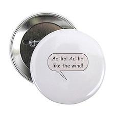 "Ad-Lib! Ad-Lib Like the Wind! 2.25"" Button (10 pac"