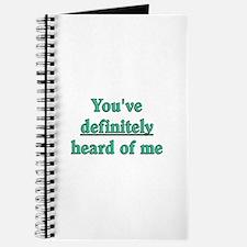 You've Definitely Heard of Me Journal