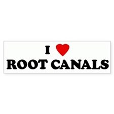 I Love ROOT CANALS Bumper Bumper Bumper Sticker