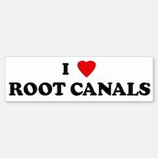 I Love ROOT CANALS Bumper Bumper Bumper Sticker