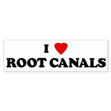 I Love ROOT CANALS Bumper Bumper Sticker